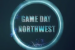 GameDay: Northwest for April 1st, 2015